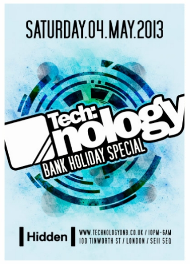 Tech:nology Bank Holiday Special @ Hidden 04/05/13