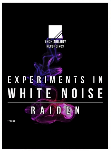 Tech:nology Recordings 001 - Raiden - Experiments in White Noise